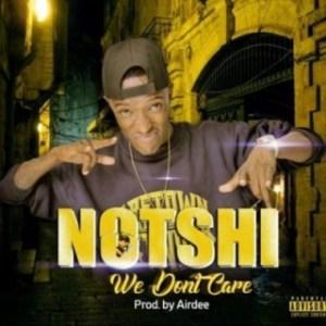 Notshi - We Don't Care